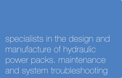 specialists in the design and manufacture of hydrolic power packs. maintenance and system troubleshooting